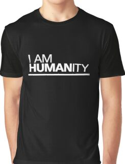I AM HUMAN.ity Graphic T-Shirt
