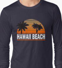 Hawaii Beach T-Shirt Hawaiian Paradise Beach Sun Sand TShirt Long Sleeve T-Shirt