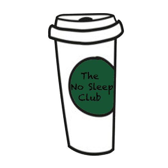 The no sleep club coffee cup sticker by alanie love