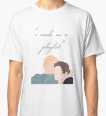 I Made Us a Playlist Classic T-Shirt
