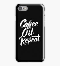Coffee Oil Repeat - Aromatherapy Essential Oils Lover Saying  iPhone Case/Skin