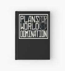 Plans for World Domination Hardcover Journal