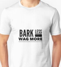 Bark Less T-Shirt