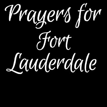 Prayers for fort Lauderdale by treadlestee