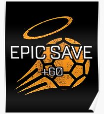 Rocket Leaugue Video Game Epic Save +60 Funny Gifts Poster