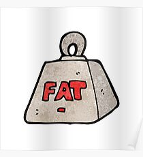 cartoon weight with fat text Poster