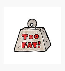 weight saying too fat cartoon Photographic Print