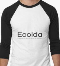 Ecolda - when a man who has a cold acts like he has Ebola Men's Baseball ¾ T-Shirt