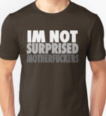 "Nate Diaz - ""I'm Not Surprised Motherfuckers"" UFC Unisex T-Shirt"