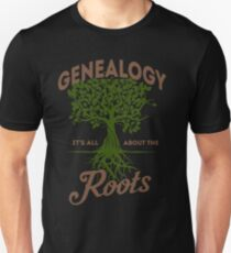 Genealogy! It's All About The Roots T-Shirt