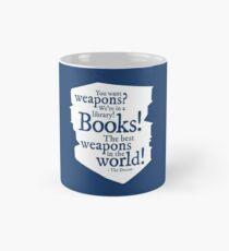 Bücher! Die besten Waffen der Welt! Tasse (Standard)