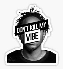 Kendrick Lamar- Don't Kill My Vibe Sticker