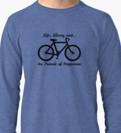 Life, Liberty and the Pursuit of Happiness Lightweight Sweatshirt
