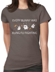 Every Bunny Was Kung Fu Fighting (everybody) Funny Sarcastic Graphic Tee Shirt Womens Fitted T-Shirt