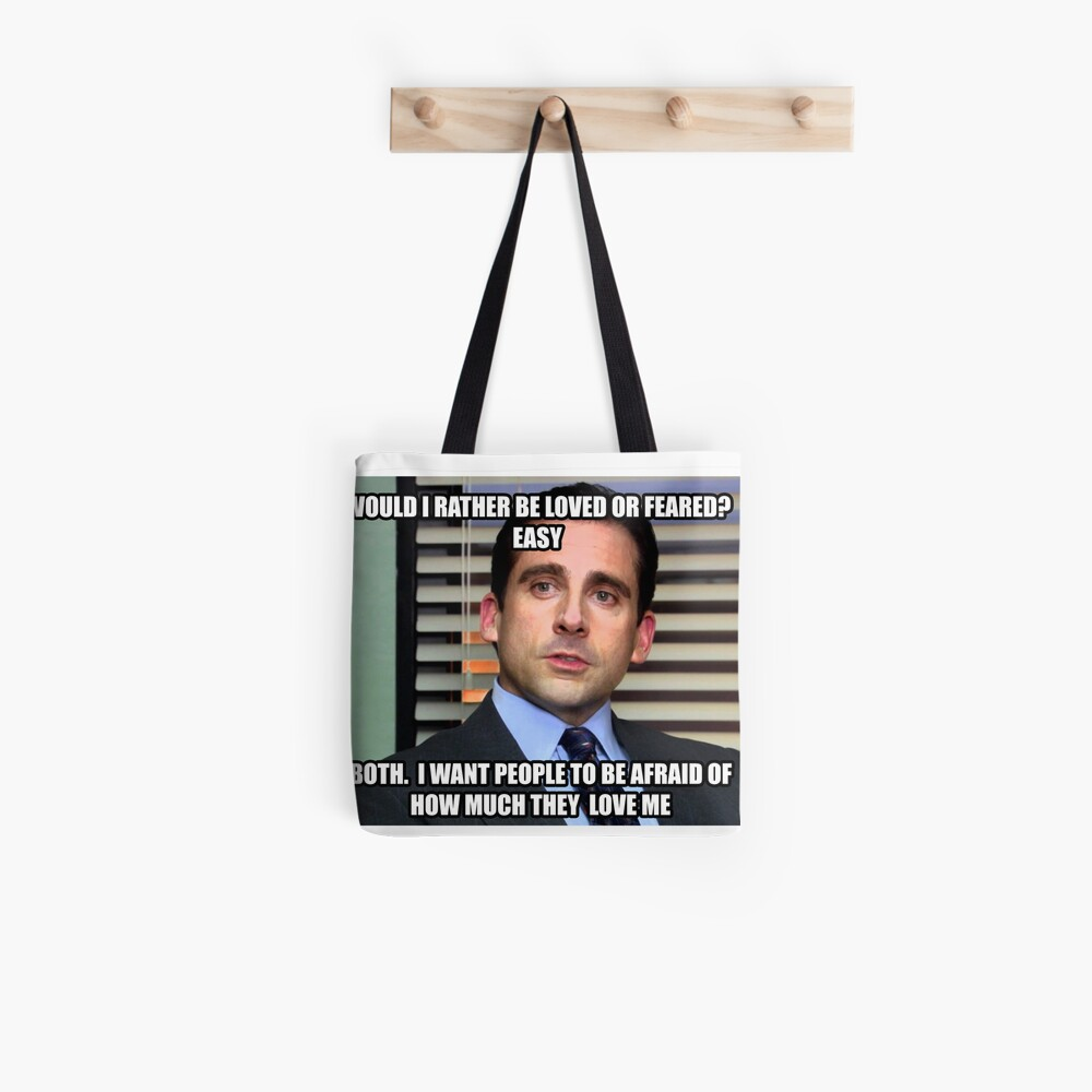 Michael Scott Would I Rather be Loved or Feared? Tote Bag