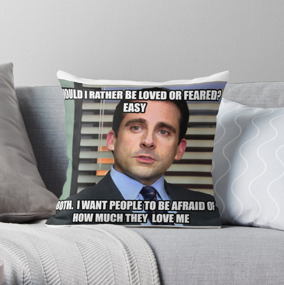 Michael Scott Would I Rather be Loved or Feared? Throw Pillow