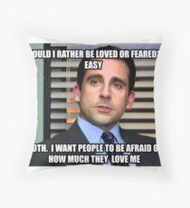 Michael Scott Würde ich lieber geliebt oder gefürchtet werden? Kissen
