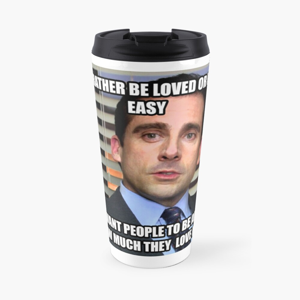Michael Scott Would I Rather be Loved or Feared? Travel Mug