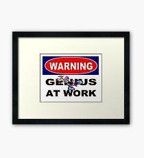 WARNING GENIUS AT WORK;Comical Print Framed Print