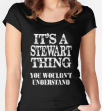 It's A Stewart Thing You Wouldn't Understand Funny Cute Gift T Shirt For Women Men  Women's Fitted Scoop T-Shirt