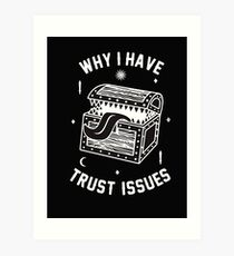 Why I Have Trust Issues Dungeons and Dragons Art Print