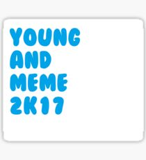 Young and Meme  Sticker