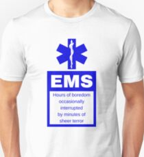 EMS | Hours of boredom occasionally interrupted  by minutes of  sheer terror T-Shirt
