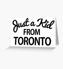 Just a kid from Toronto Greeting Card