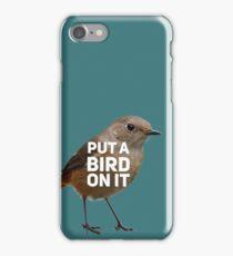 Put a Bird on it iPhone Case/Skin