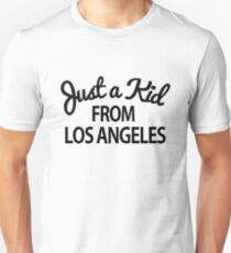 Just a kid from Los Angeles LA Unisex T-Shirt