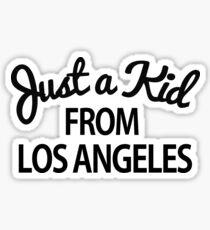 Just a kid from Los Angeles LA Sticker