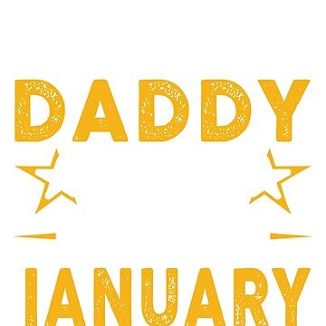 The Best Daddy Was Born In January by teelover26
