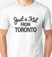 Just a kid from Toronto Unisex T-Shirt
