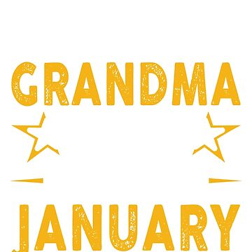 The Best Grandma Was Born In January by teelover26