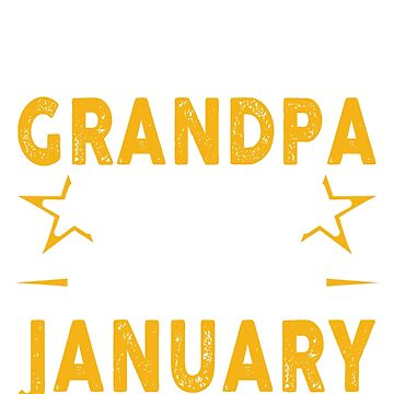 The Best Grandpa Was Born In January by teelover26