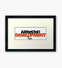 Arrested Development Fan Framed Print