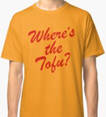 Wheres The Tofu Classic T-Shirt
