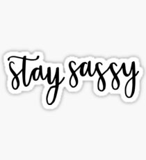 stay sassy Sticker