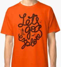 LETS GO EXPLORE Classic T-Shirt