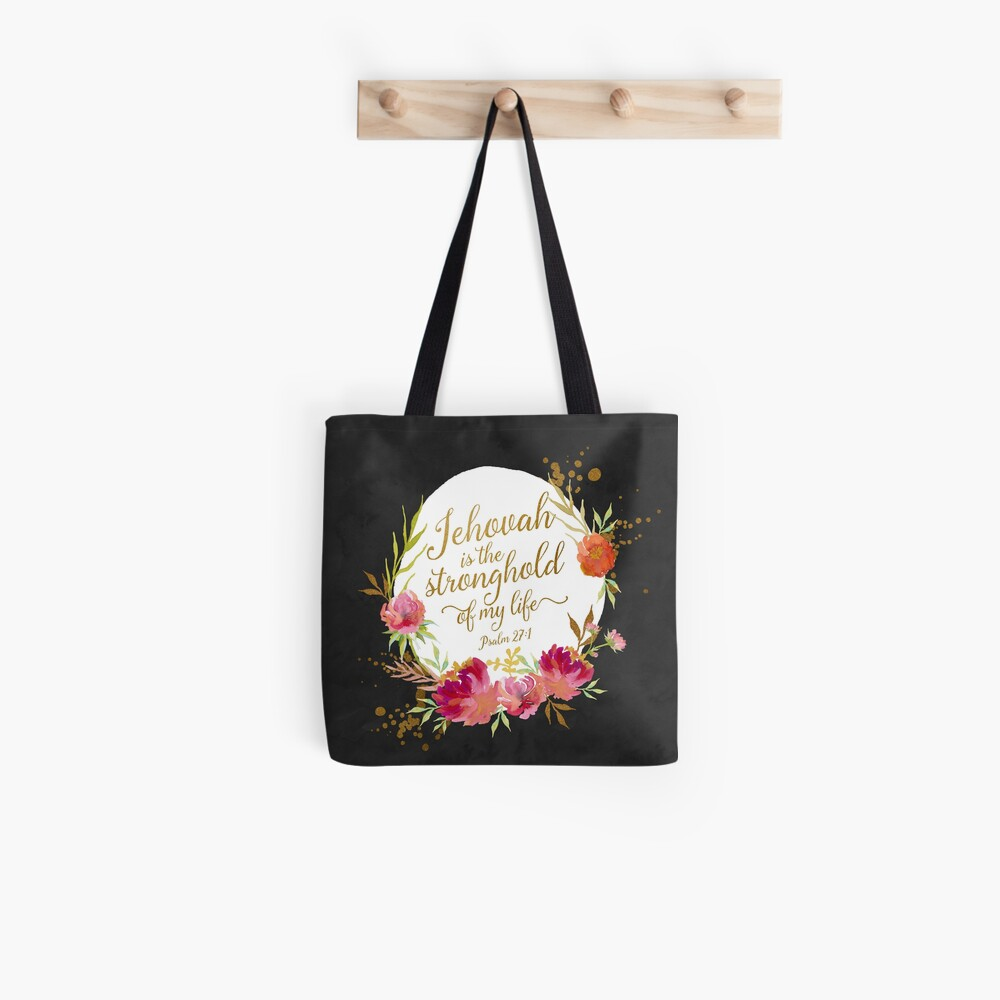 JEHOVAH IS THE STRONGHOLD OF MY LIFE Tote Bag