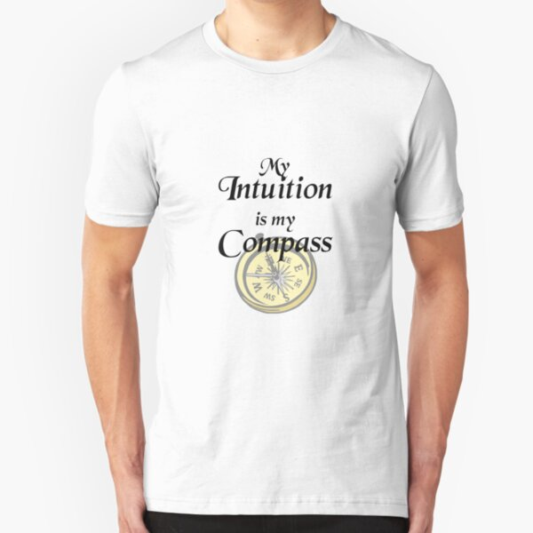My intuition is my compass Slim Fit T-Shirt