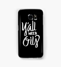 Y'all Need Oil - Aroma Therapy Essential Oils  Samsung Galaxy Case/Skin