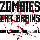 Zombies eat brains, but you are safe ;) by valsymot