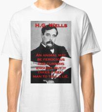 An Animal May Be Ferocious - HG Wells Classic T-Shirt