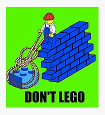 Don't Lego Photographic Print