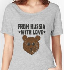 From Russia with LOVE Women's Relaxed Fit T-Shirt