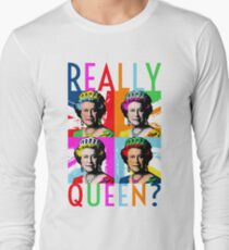 Really Queen? T-Shirt
