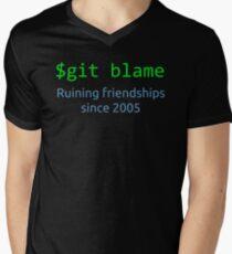 git blame - ruining friendships since 2005 Mens V-Neck T-Shirt