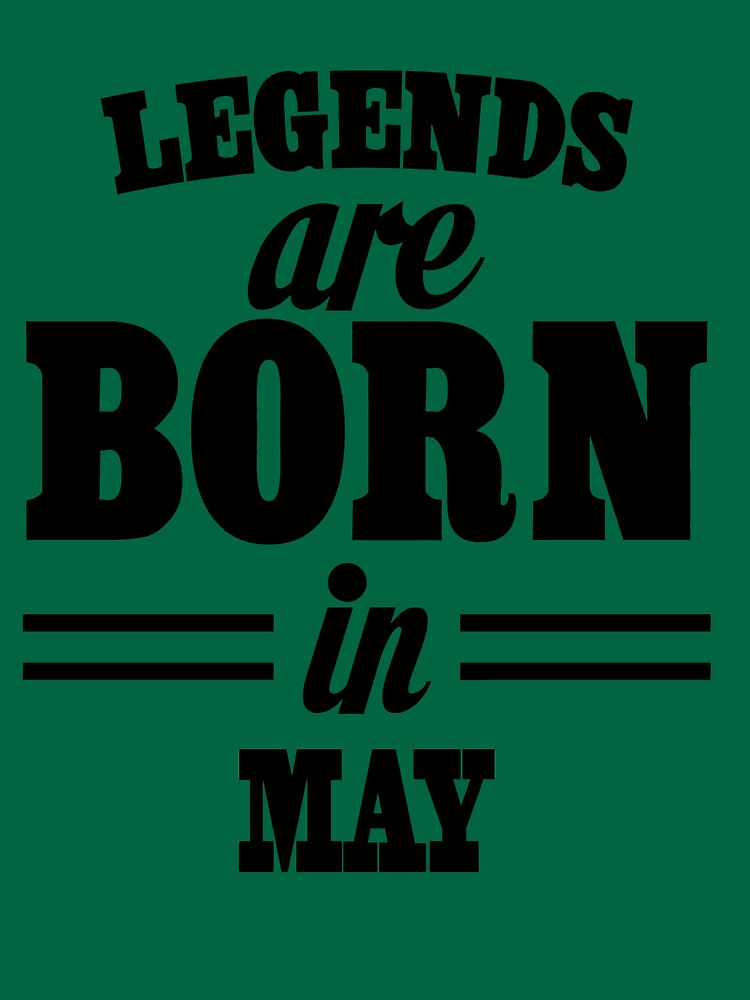 Legends are born in May by Greenland12