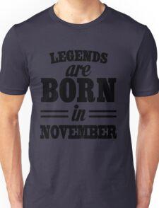 Legends are born in November Unisex T-Shirt